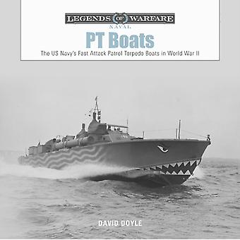 PT Boats The US Navys Fast Attack Patrol Torpedo Boats in by David Doyle