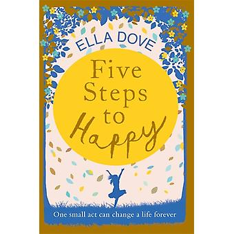 Five Steps to Happy by Ella Dove