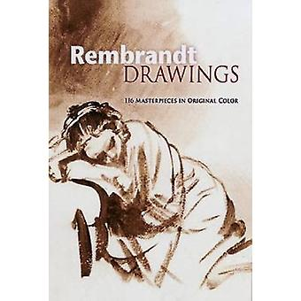 Rembrandt Drawings  116 Masterpieces in Original Color by Rembrandt Van Rijn