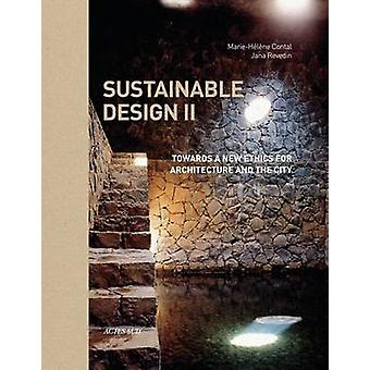 Sustainable Design II  Towards a New Ethics for Architecture and the City by Marie H l ne Contal & Jana Revedin