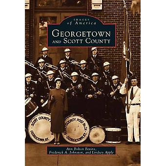 Georgetown and Scott County by Ann Bolton Bevins - Frederick A Johnst