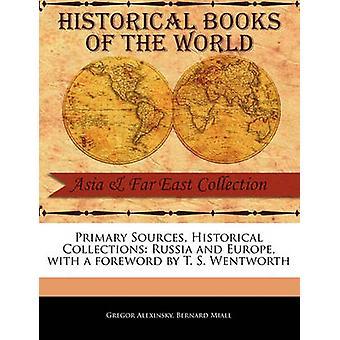Primary Sources Historical Collections Russia and Europe mit einem Vorwort von T. S. Wentworth von Alexinsky & Gregor