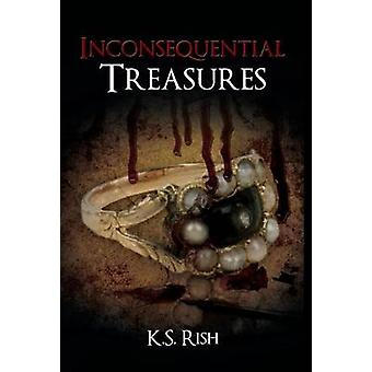 Inconsequential Treasures by Rish & K.S.