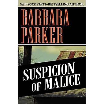 Suspicion of Malice by Parker & Barbara