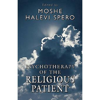 Psychotherapy of the Religious Patient by Spero & Moshe H.