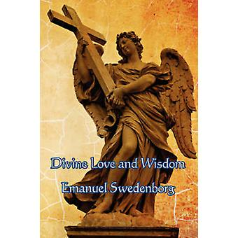 Divine Love and Wisdom by Swedenborg & Emanuel