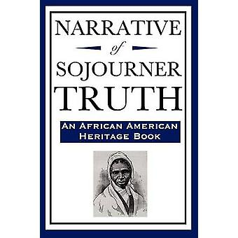 Narrative of Sojourner Truth An African American Heritage Book by Truth & Sojourner
