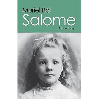 Salome  A True Story by Bol & Muriel