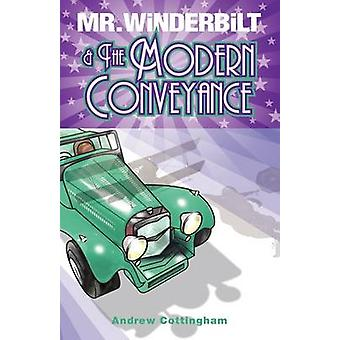 MR Winderbilt and the Modern Conveyance by Cottingham & Andrew