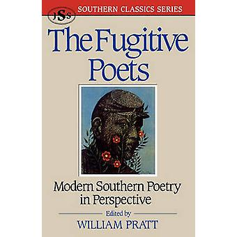 The Fugitive Poets Modern Southern Poetry by Pratt & William