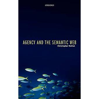 Agency and the Semantic Web by Walton & Christopher