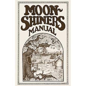 Moonshiners Manual by Barleycorn & Michael