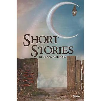 Short Stories by Texas Authors by Authors & Texas