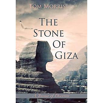 The Stone of Giza A Journey of Discovery by Morris & Tom