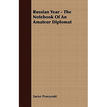 Russian Year  The Notebook Of An Amateur Diplomat by Pruszynski & Xavier