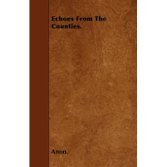 Echoes From The Counties. by Anon.