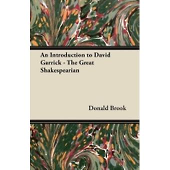 An Introduction to David Garrick  The Great Shakespearian by Brook & Donald