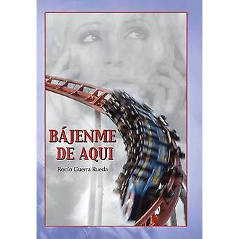 Bajenme de aqui by Rueda & Rocio Guerra