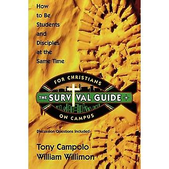 Survival Guide for Christians on Campus How to Be Students and Disciples at the Same Time by Campolo & Tony
