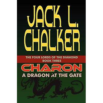 Charon A Dragon at the Gate by Chalker & Jack L.