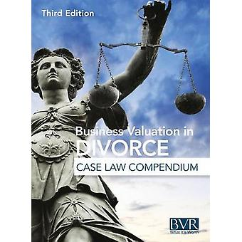 Business Valuation in Divorce Case Law Compendium by BVR Staff