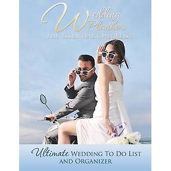 Hochzeitsplaner die wesentliche Checkliste ultimative Hochzeit zu tun Liste und Veranstalter von Speedy Publishing LLC