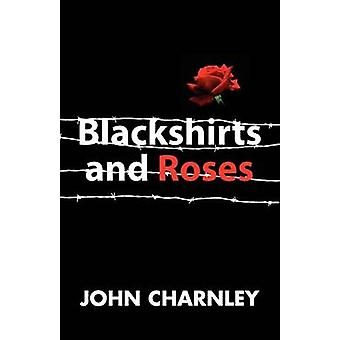 Blackshirts and Roses by Charnley & John