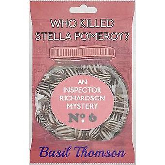 Who Killed Stella Pomeroy An Inspector Richardson Mystery by Thomson & Basil