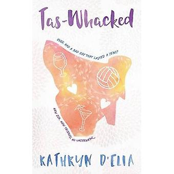 TasWhacked by DElia & Kathryn