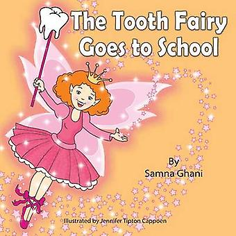 The Tooth Fairy Goes to School by Ghani & Samna
