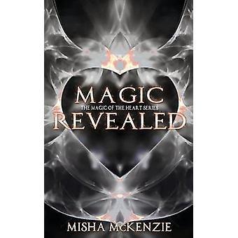 Magic Revealed by McKenzie & Misha