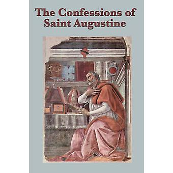 The Confessions of Saint Augustine by Saint Augustine
