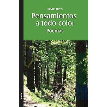 Pensamientos a todo color. Poemas by Rayo & Reyna