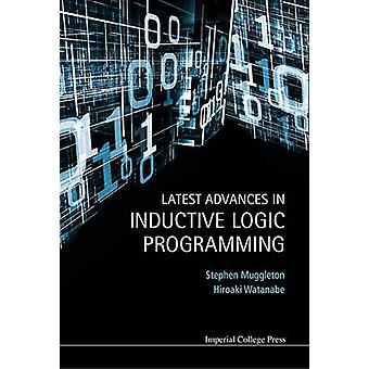 Latest Advances in Inductive Logic Programming by MUGGLETON & STEPHEN
