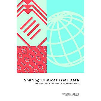 Sharing Clinical Trial Data - Maximizing Benefits - Minimizing Risk by