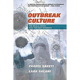 Outbreak Culture - The Ebola Crisis and the Next Epidemic by Pardis Sa