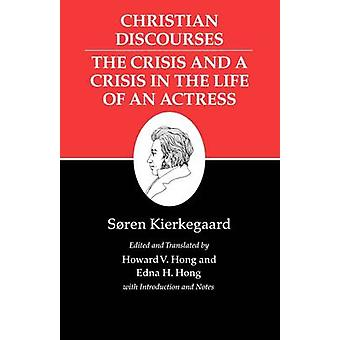 Kierkegaard's Writings - Christian Discourses - The Crisis and a Crisis
