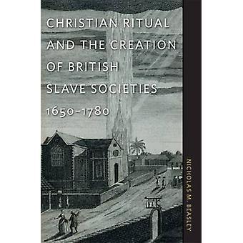 Christian Ritual och skapandet av brittiska slavsamhällen - 1650-1