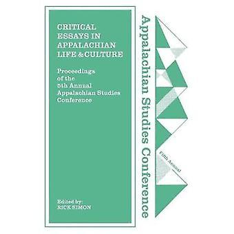 Critical Essays in Appalachian Life and Culture par Rick Simon - 97814