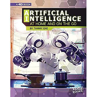 Artificial Intelligence at Home and on the Go by Tammy Enz - 97814747