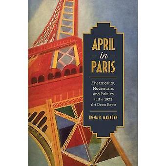 Huhtikuu Pariisissa - Teatteri - Modernismi - ja politiikka 1925