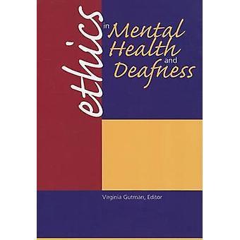 Ethics in Mental Health and Deafness by Virginia Gutman - 97815636858
