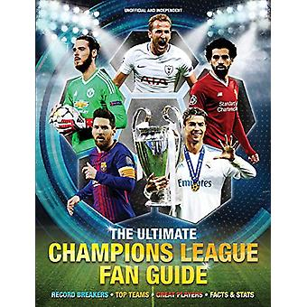 The Ultimate Champions League Fan Guide by Clive Gifford - 9781783124