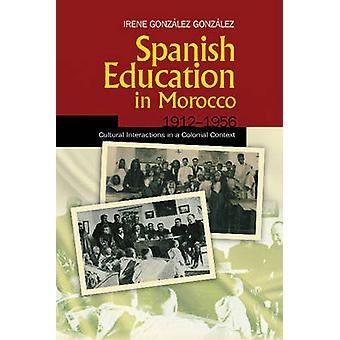 Spanish Education in Morocco - 19121956 - Cultural Interactions in a C