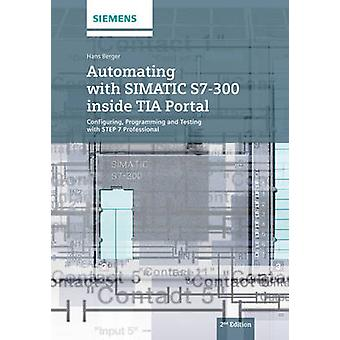 Automating with SIMANTIC S7-300 Inside TIA Portal - Configuring - Prog