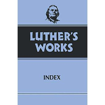 Luther's Works - Index by Martin Luther - 9780800603557 Book