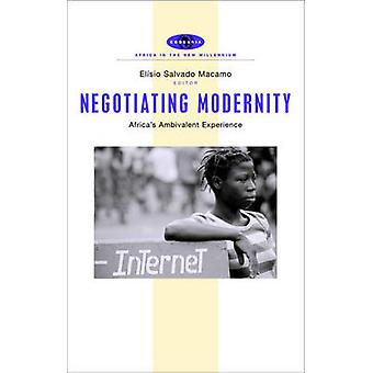 Negotiating Modernity - Africa's Ambivalent Experience by Elisio Salva