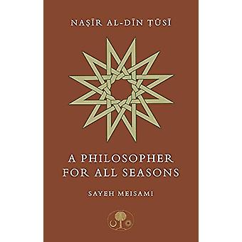 Nasir al-Din Tusi - A Philosopher for All Seasons by Sayeh Meisami - 9