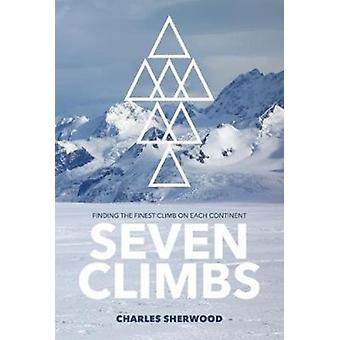 Seven Climbs by Charles Sherwood