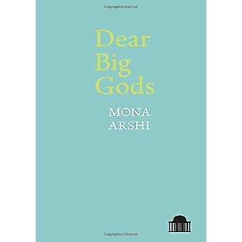 Dear Big Gods by Mona Arshi - 9781786942159 Book